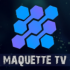 MaquetteTV